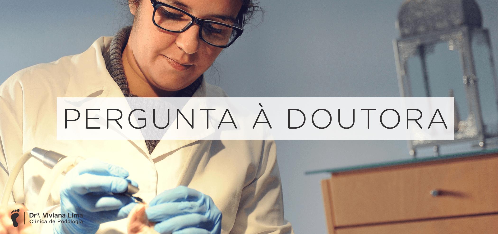 pergunta à doutora - podologia braga | drª viviana lima
